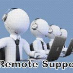 Remote Support is a cheap way of getting your problems fixed.